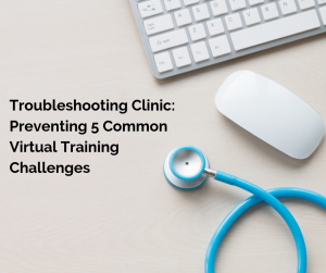 Cindy Huggett Troubleshooting Clinic: Preventing 5 Common Virtual Training Challenges