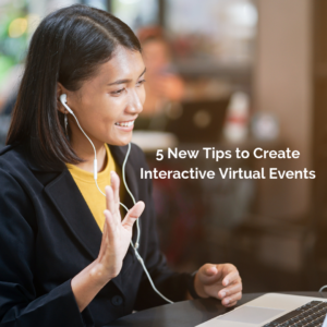 5 New Tips to Create Interactive Virtual Events