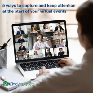 5 ways to capture and keep attention at the start of your virtual events